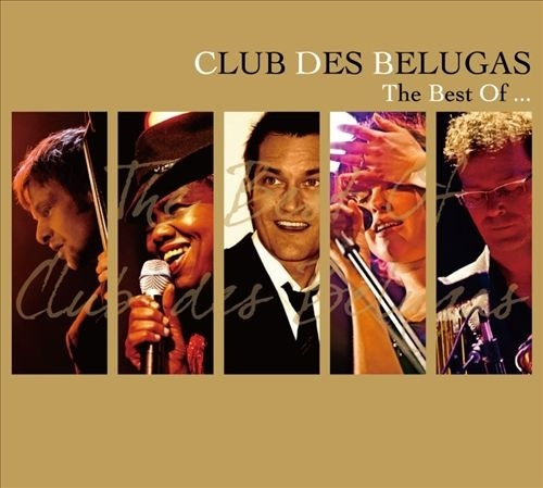 "Club Des Belugas ""The Best Of"""